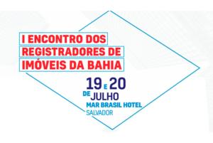 TJ/BA: I Encontro de Registradores de Imóveis da Bahia
