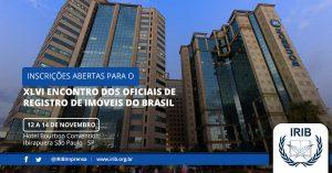 IRIB: Inscreva-se no XLVI Encontro dos Oficiais de Registro de Imóveis do Brasil