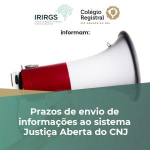 Colégio Registral do RS e IRIRGS alertam para prazos de envio de informações ao sistema Justiça Aberta do CNJ