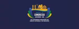 Abertas as inscrições para o XXI Congresso Brasileiro de Direito Notarial e de Registro