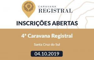 Inscrições abertas para a 4ª edição da Caravana Registral, em Santa Cruz do Sul, nesta sexta-feira (04.10)