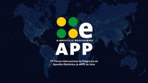Anoreg/BR: Processo de implantação da apostila eletrônica da Haia será tema de painel do 11º Fórum Internacional do Programa de Apostila Eletrônica (e-APP)