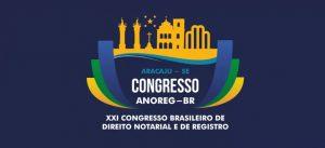 Anoreg/BR: Última semana para se inscrever no XXI Congresso Brasileiro de Direito Notarial e de Registro