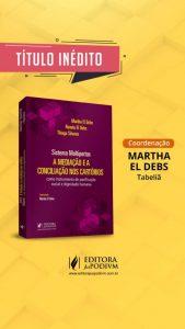 Tabeliã Martha El Debs lançará obra sobre mediação e conciliação extrajudicial no XXI Congresso Brasileiro de Direito Notarial e de Registro